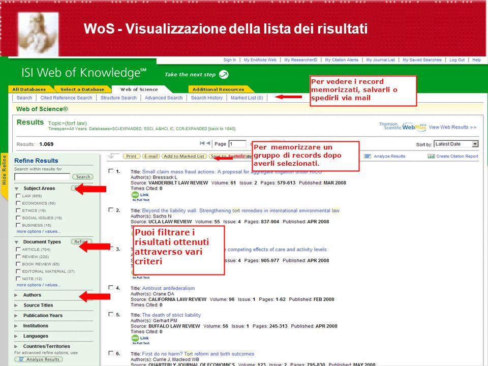 WoS - Visualizzazione della lista dei risultati Puoi filtrare i risultati ottenuti attraverso vari criteri Per memorizzare un gruppo di records dopo averli selezionati.