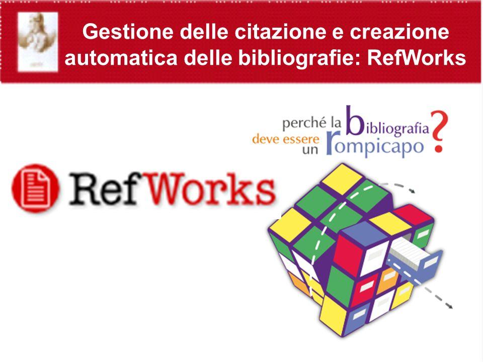 Gestione delle citazione e creazione automatica delle bibliografie: RefWorks