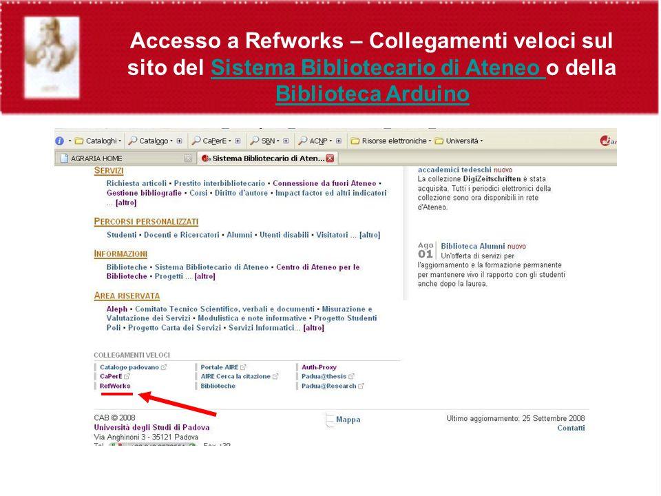 Accesso a Refworks – Collegamenti veloci sul sito del Sistema Bibliotecario di Ateneo o della Biblioteca ArduinoSistema Bibliotecario di Ateneo Biblioteca Arduino