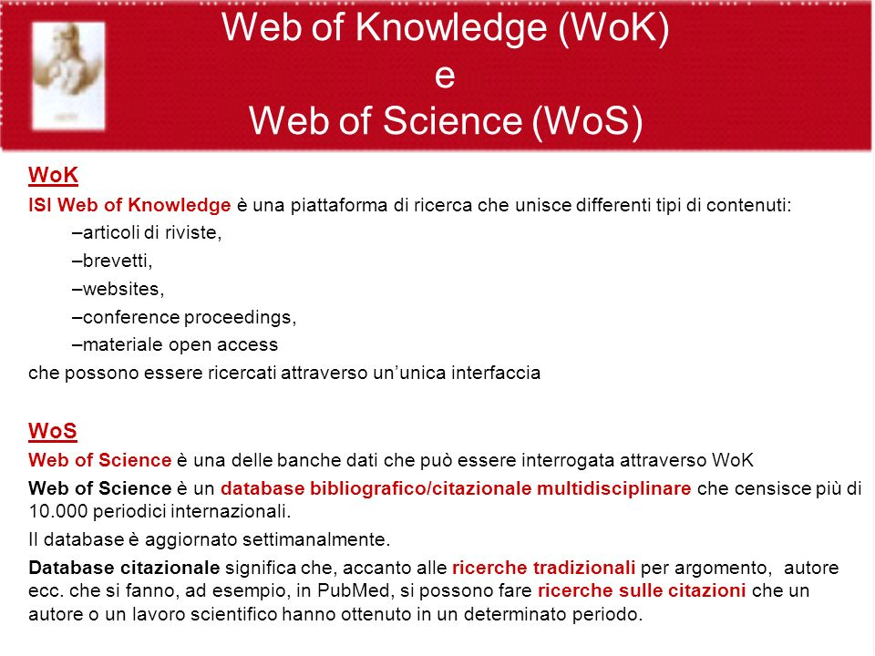 WoS – Uso della guida Esercitazione al link: www.scientific.thmoson.com/tutorials/wos7 www.scientific.thmoson.com/tutorials/wos7 Pulsante Help per guida, suggerimenti e esempi