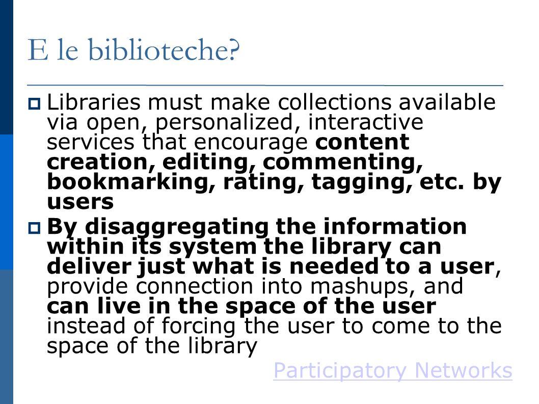 E le biblioteche.