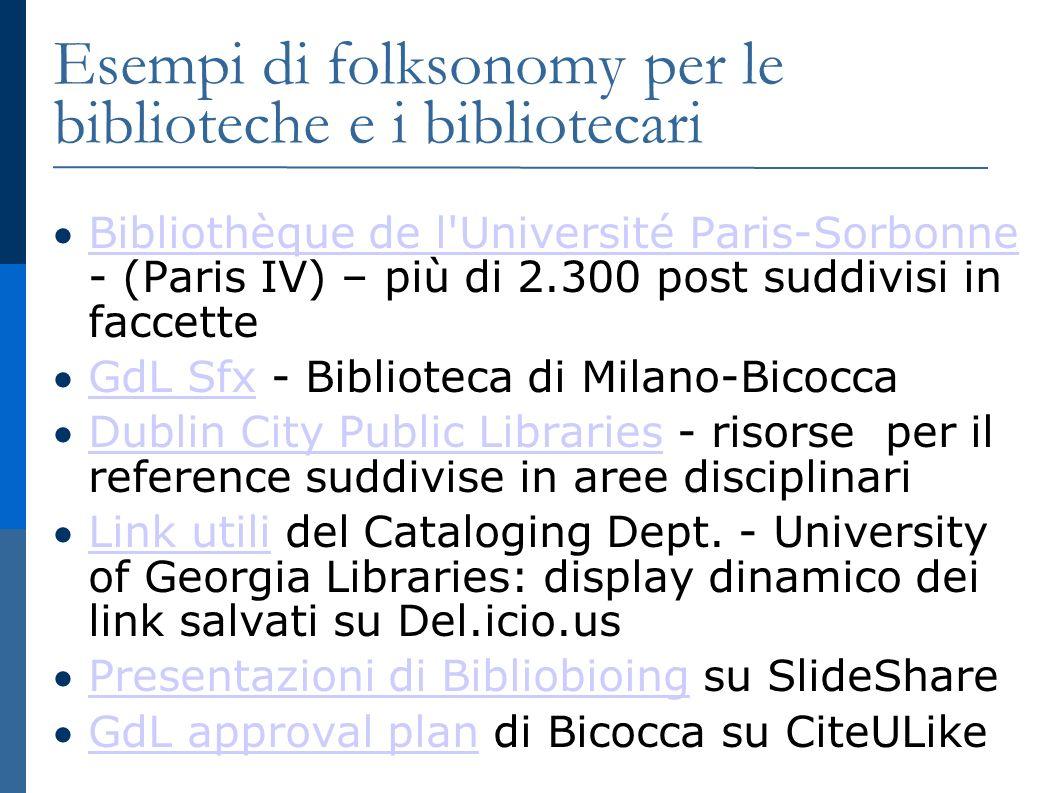 Esempi di folksonomy per le biblioteche e i bibliotecari Bibliothèque de l'Université Paris-Sorbonne - (Paris IV) – più di 2.300 post suddivisi in fac
