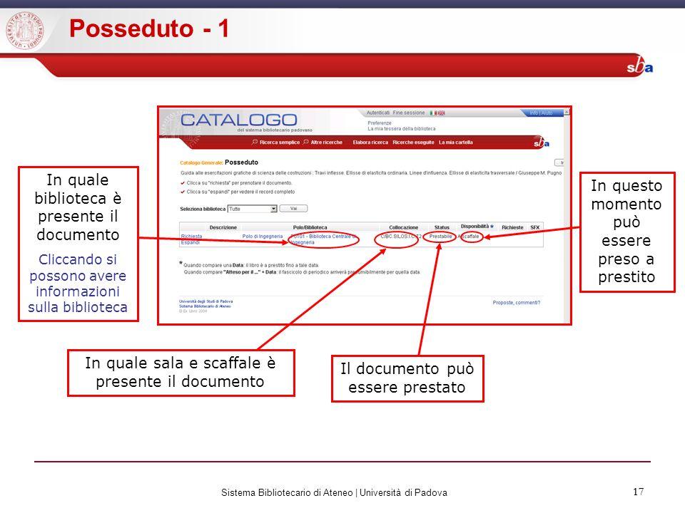17 Sistema Bibliotecario di Ateneo | Università di Padova 17 Posseduto - 1 In quale biblioteca è presente il documento Cliccando si possono avere info