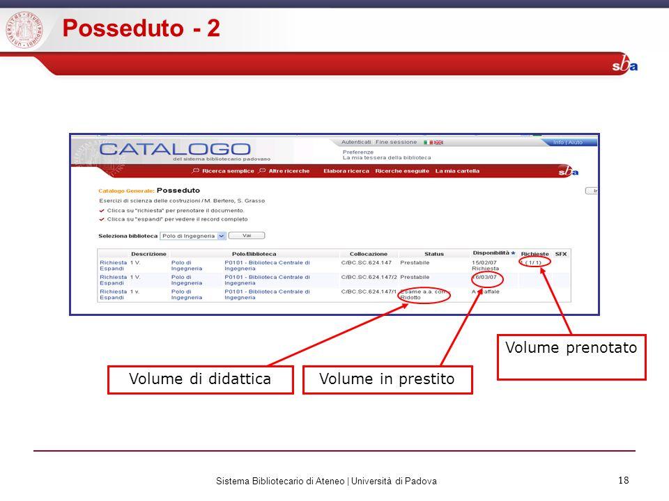 18 Sistema Bibliotecario di Ateneo | Università di Padova 18 Posseduto - 2 Volume di didatticaVolume in prestito Volume prenotato