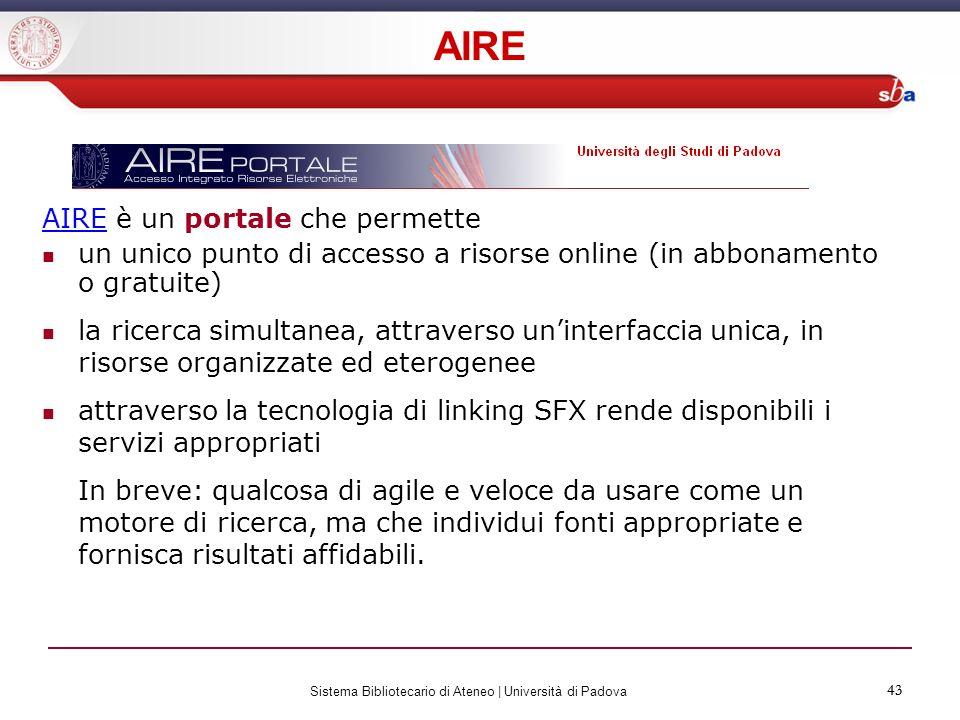 43 Sistema Bibliotecario di Ateneo | Università di Padova 43 AIREAIRE è un portale che permette un unico punto di accesso a risorse online (in abbonam