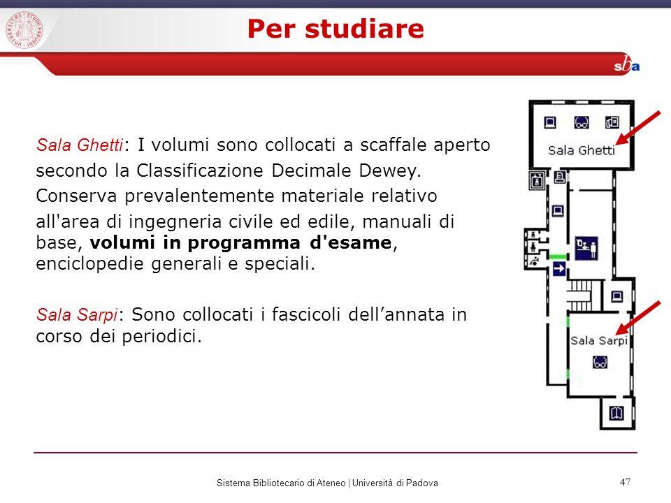 47 Sistema Bibliotecario di Ateneo | Università di Padova 47 Sala Ghetti : I volumi sono collocati a scaffale aperto secondo la Classificazione Decima