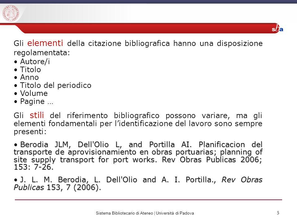 5 Sistema Bibliotecario di Ateneo | Università di Padova 5 Gli elementi della citazione bibliografica hanno una disposizione regolamentata: Autore/i T