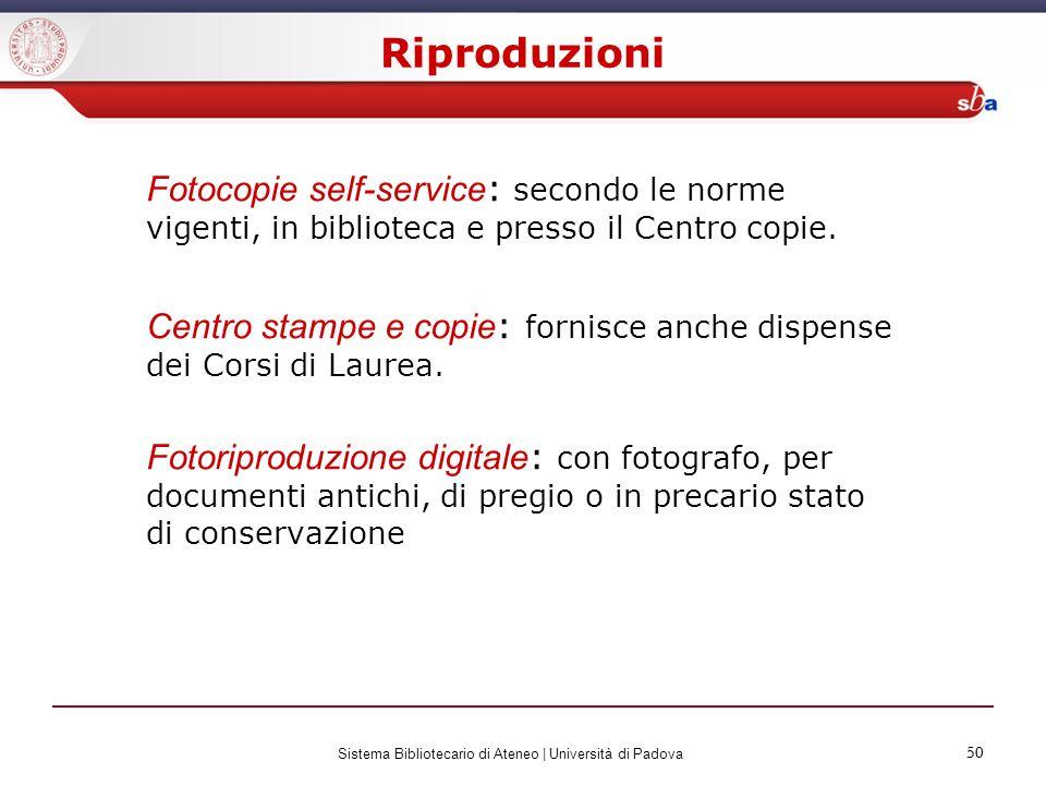 50 Sistema Bibliotecario di Ateneo | Università di Padova 50 Fotocopie self-service : secondo le norme vigenti, in biblioteca e presso il Centro copie