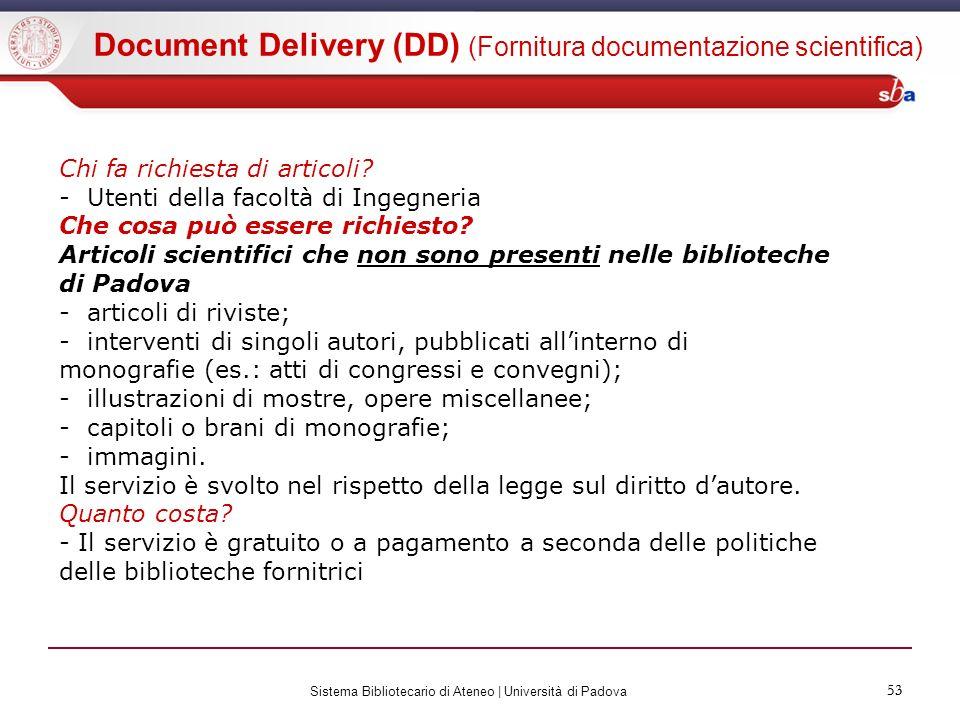 53 Sistema Bibliotecario di Ateneo | Università di Padova 53 Chi fa richiesta di articoli? - Utenti della facoltà di Ingegneria Che cosa può essere ri