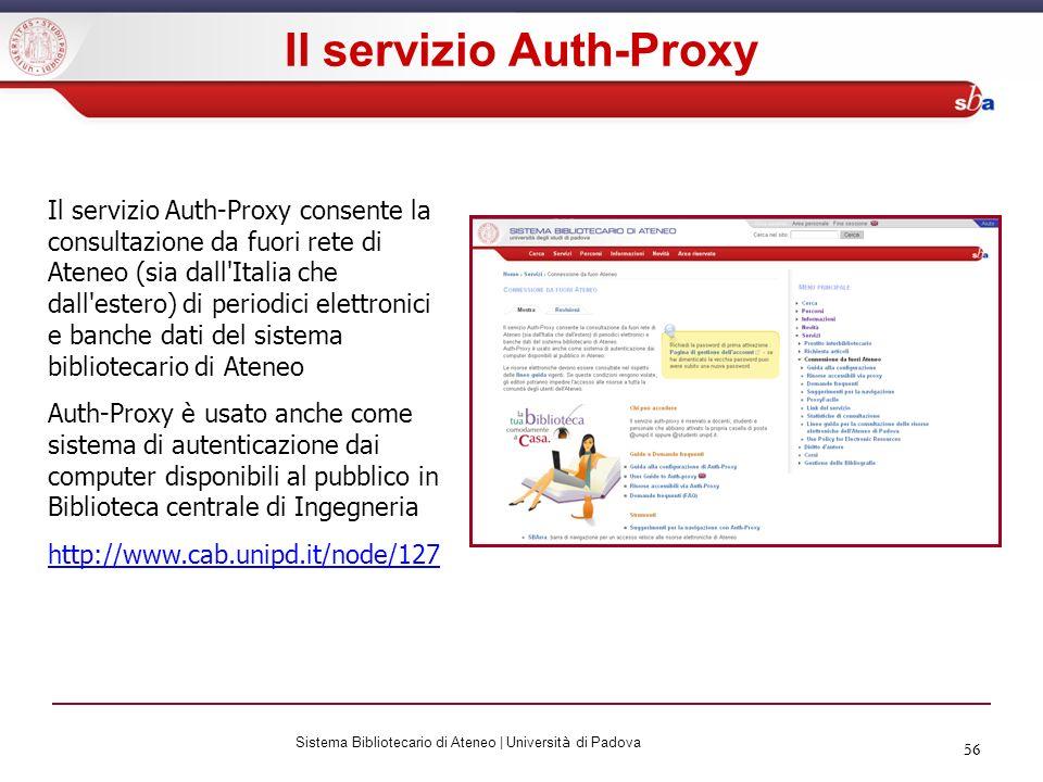 56 Il servizio Auth-Proxy Il servizio Auth-Proxy consente la consultazione da fuori rete di Ateneo (sia dall'Italia che dall'estero) di periodici elet