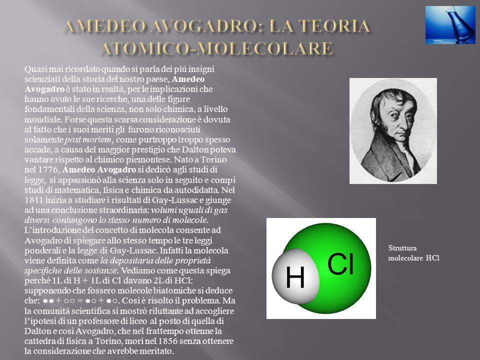 Quasi mai ricordato quando si parla dei più insigni scienziati della storia del nostro paese, Amedeo Avogadro è stato in realtà, per le implicazioni che hanno avuto le sue ricerche, una delle figure fondamentali della scienza, non solo chimica, a livello mondiale.