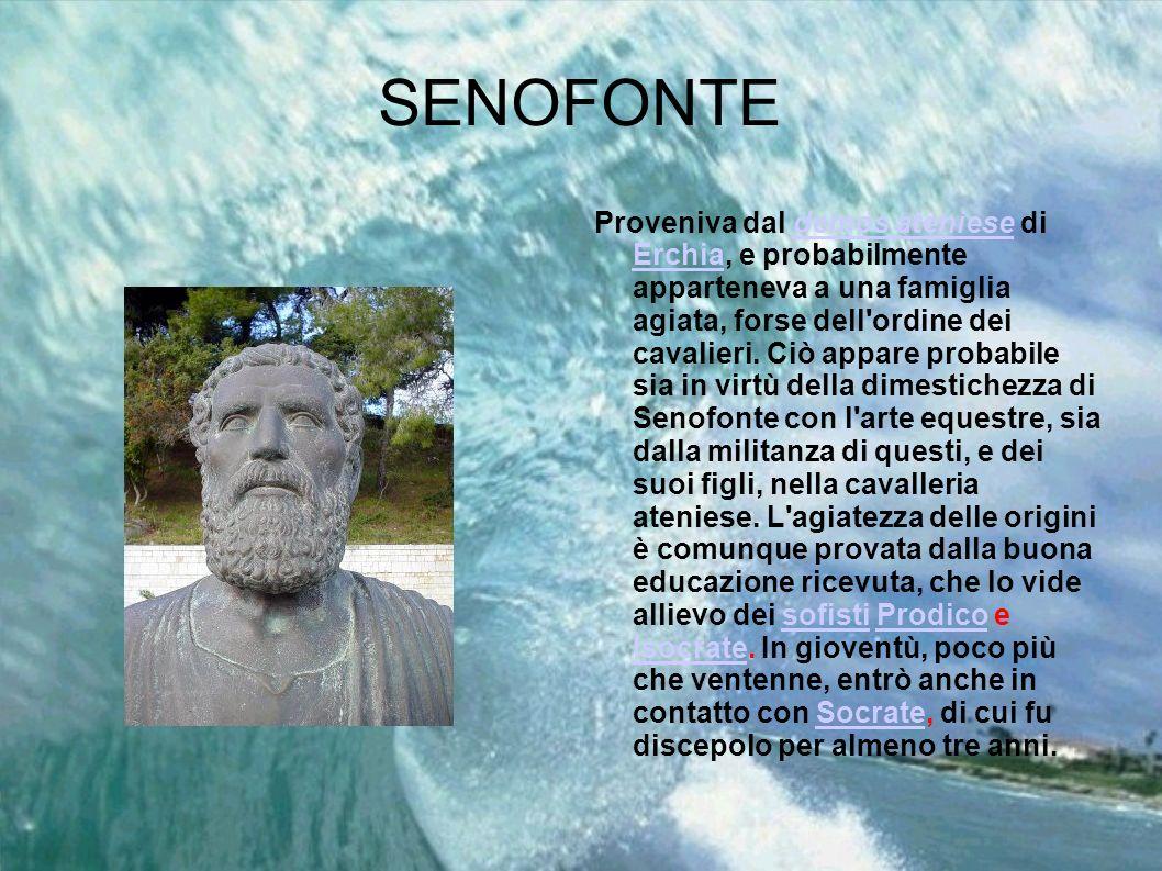 SENOFONTE Proveniva dal demos ateniese di Erchia, e probabilmente apparteneva a una famiglia agiata, forse dell'ordine dei cavalieri. Ciò appare proba