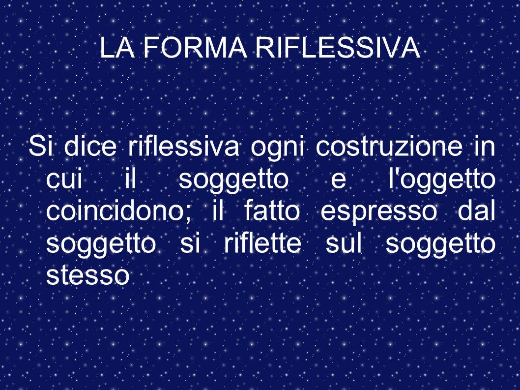RIFLESSIVI PROPRI Possono essere usati come riflessivi solo alcuni verbi transitivi.