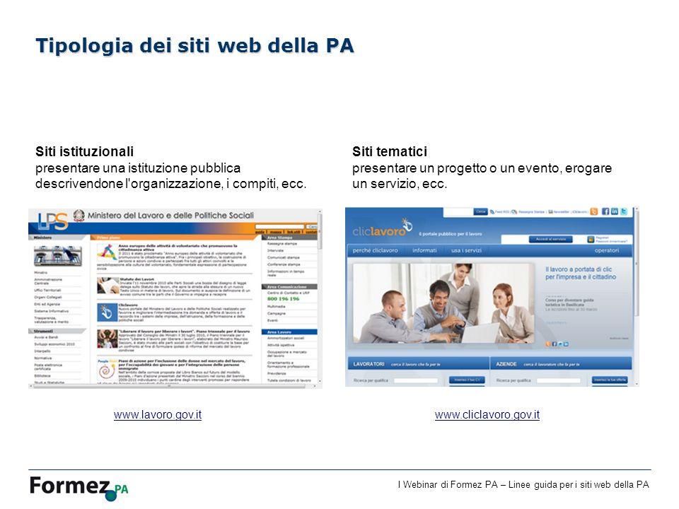I Webinar di Formez PA – Linee guida per i siti web della PA Siti istituzionali presentare una istituzione pubblica descrivendone l'organizzazione, i