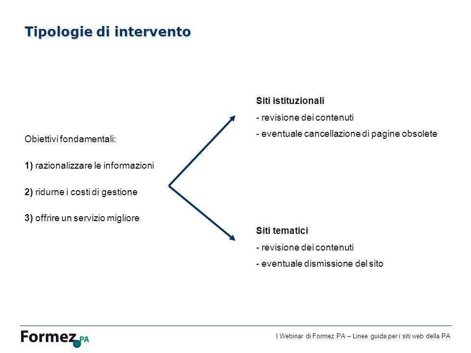 I Webinar di Formez PA – Linee guida per i siti web della PA Obiettivi fondamentali: 1) razionalizzare le informazioni 2) ridurne i costi di gestione