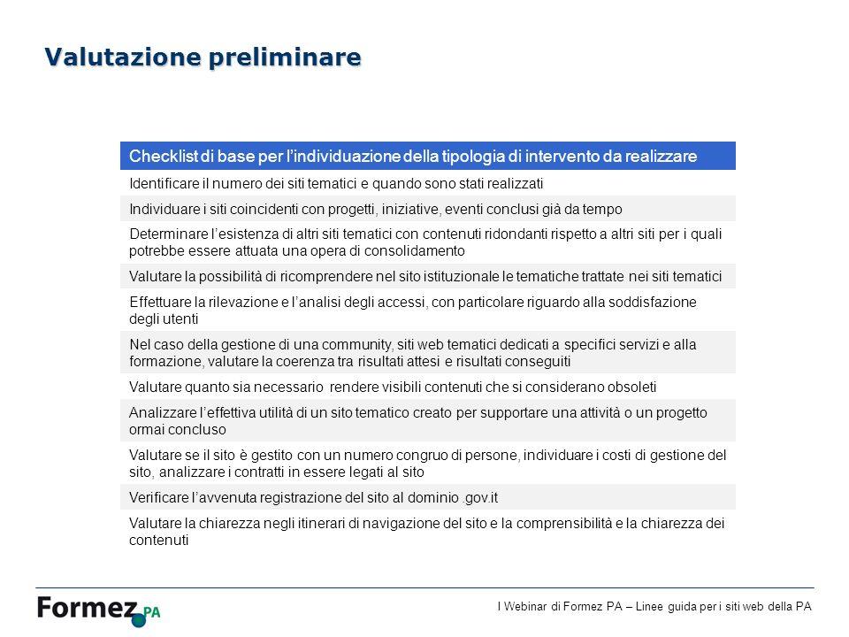 I Webinar di Formez PA – Linee guida per i siti web della PA Valutazione preliminare Checklist di base per lindividuazione della tipologia di interven