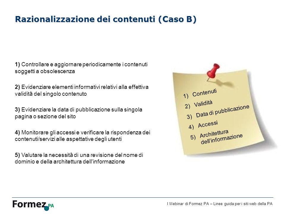 I Webinar di Formez PA – Linee guida per i siti web della PA 1) Controllare e aggiornare periodicamente i contenuti soggetti a obsolescenza 2) Evidenz