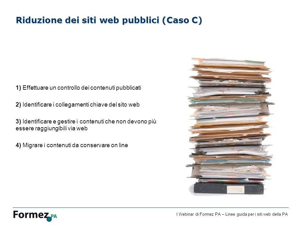 I Webinar di Formez PA – Linee guida per i siti web della PA 1) Effettuare un controllo dei contenuti pubblicati 2) Identificare i collegamenti chiave