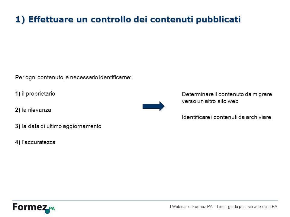 I Webinar di Formez PA – Linee guida per i siti web della PA Per ogni contenuto, è necessario identificarne: 1) il proprietario 2) la rilevanza 3) la