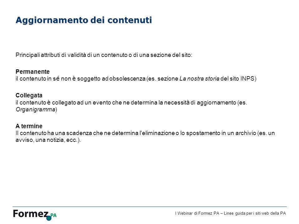I Webinar di Formez PA – Linee guida per i siti web della PA Aggiornamento dei contenuti Principali attributi di validità di un contenuto o di una sez