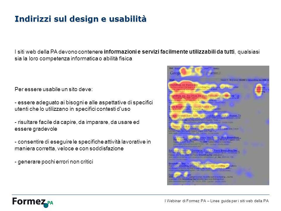 I Webinar di Formez PA – Linee guida per i siti web della PA I siti web della PA devono contenere informazioni e servizi facilmente utilizzabili da tu