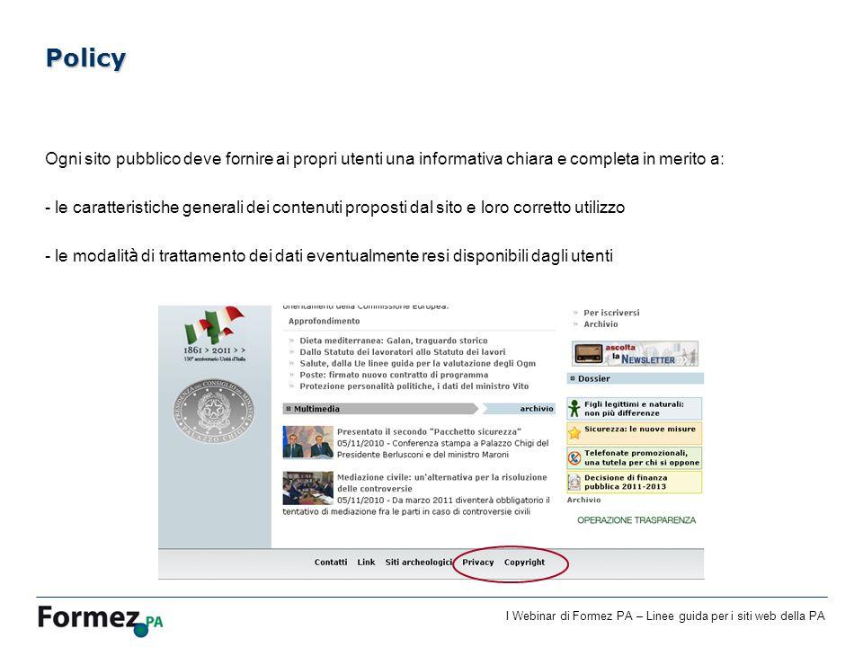 I Webinar di Formez PA – Linee guida per i siti web della PA Ogni sito pubblico deve fornire ai propri utenti una informativa chiara e completa in mer