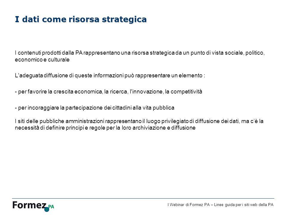 I Webinar di Formez PA – Linee guida per i siti web della PA I contenuti prodotti dalla PA rappresentano una risorsa strategica da un punto di vista s