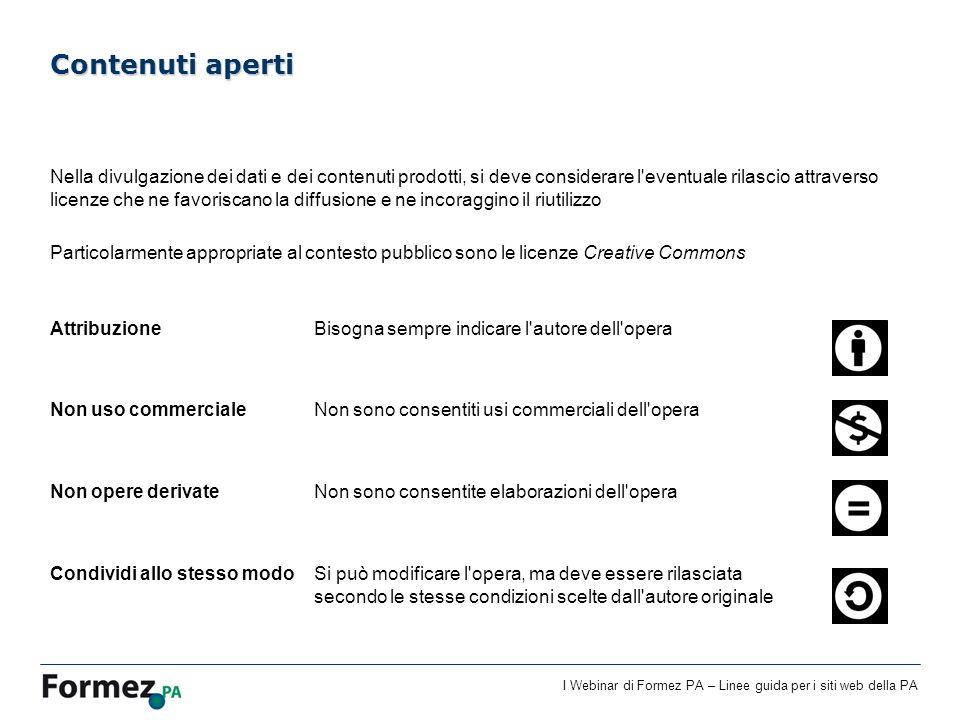 I Webinar di Formez PA – Linee guida per i siti web della PA Nella divulgazione dei dati e dei contenuti prodotti, si deve considerare l'eventuale ril