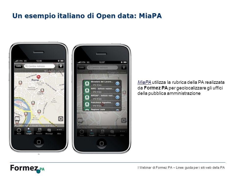 I Webinar di Formez PA – Linee guida per i siti web della PA Un esempio italiano di Open data: MiaPA MiaPAMiaPA utilizza la rubrica della PA realizzat
