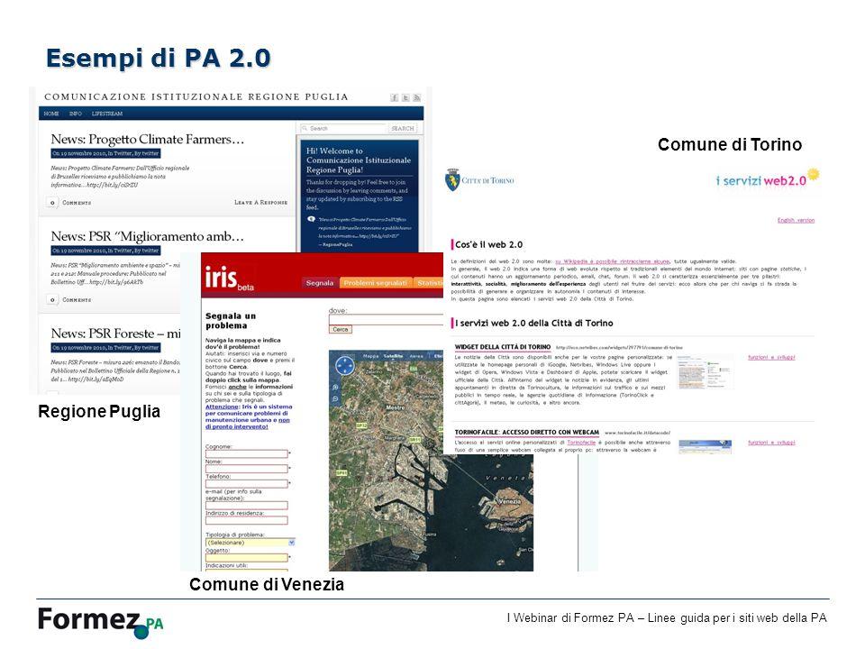 I Webinar di Formez PA – Linee guida per i siti web della PA Esempi di PA 2.0 Comune di Torino Regione Puglia Comune di Venezia