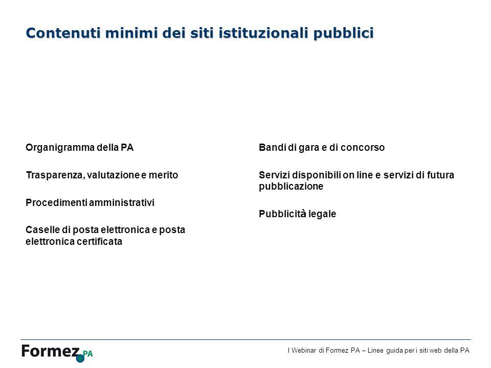 I Webinar di Formez PA – Linee guida per i siti web della PA Contenuti minimi dei siti istituzionali pubblici Organigramma della PA Trasparenza, valut
