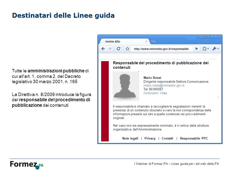 I Webinar di Formez PA – Linee guida per i siti web della PA Web 2.0 UGC Folksonomie Filtering SaS Relazioni Auto Publishing Collaboration Social sharing Youtube Slideshare Flickr … Tag Tagclouds Rss My page API aperte Ajax Social networks Yahoo answers Blog Wikipedia Google docs Yahoo gruppi Forum Delicious Last FM Anobii … Fonte: Giacomo Mason (http://www.intranetmanagement.it/)