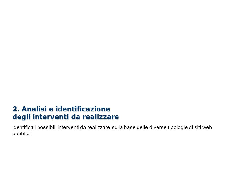 I Webinar di Formez PA – Linee guida per i siti web della PA 2. Analisi e identificazione degli interventi da realizzare identifica i possibili interv