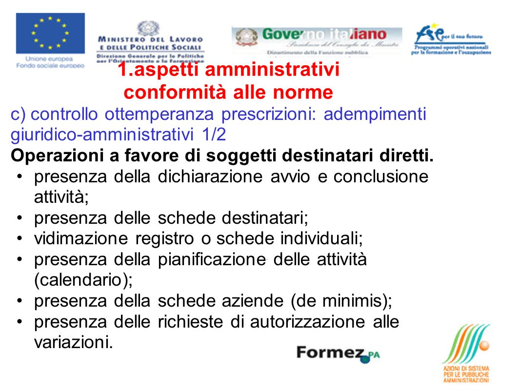 c) controllo ottemperanza prescrizioni: adempimenti giuridico-amministrativi 1/2 Operazioni a favore di soggetti destinatari diretti. presenza della d