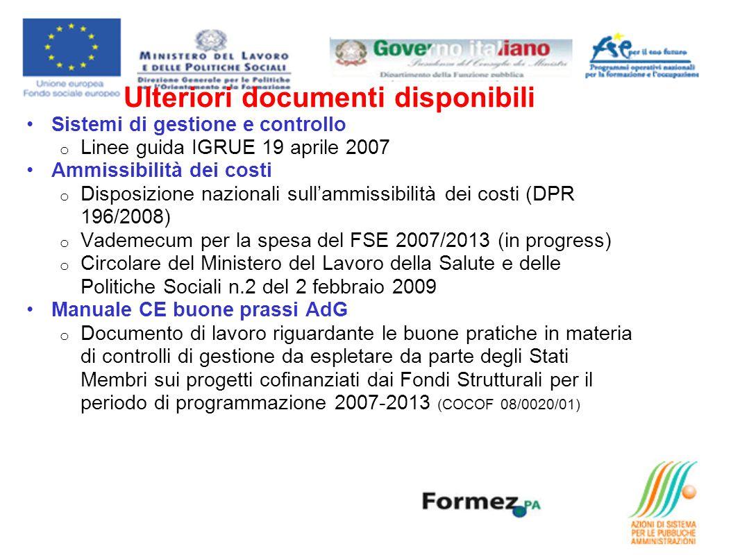 Ulteriori documenti disponibili Sistemi di gestione e controllo o Linee guida IGRUE 19 aprile 2007 Ammissibilità dei costi o Disposizione nazionali su