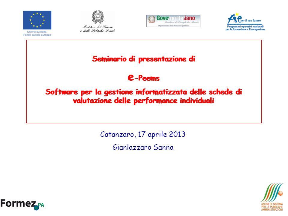 Seminario di presentazione di e -Peems Software per la gestione informatizzata delle schede di valutazione delle performance individuali Catanzaro, 17