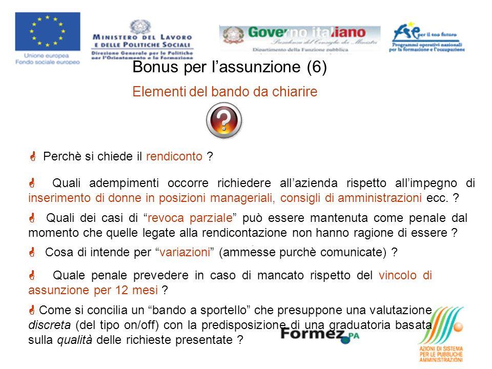 Bonus per lassunzione (6) Elementi del bando da chiarire Perchè si chiede il rendiconto .