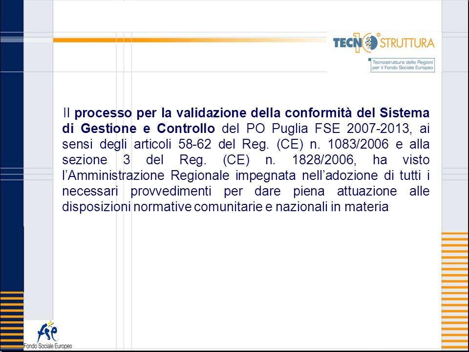 Il processo per la validazione della conformità del Sistema di Gestione e Controllo del PO Puglia FSE 2007-2013, ai sensi degli articoli 58-62 del Reg