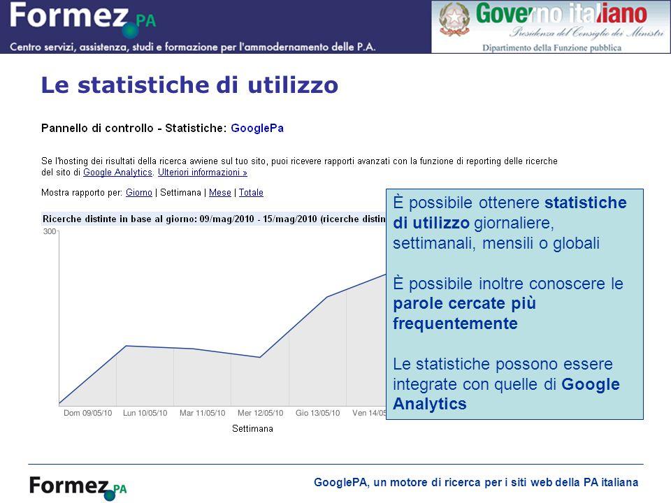 GooglePA, un motore di ricerca per i siti web della PA italiana Le statistiche di utilizzo È possibile ottenere statistiche di utilizzo giornaliere, settimanali, mensili o globali È possibile inoltre conoscere le parole cercate più frequentemente Le statistiche possono essere integrate con quelle di Google Analytics