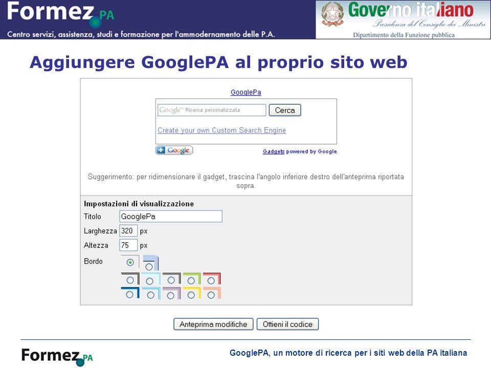 GooglePA, un motore di ricerca per i siti web della PA italiana Aggiungere GooglePA al proprio sito web
