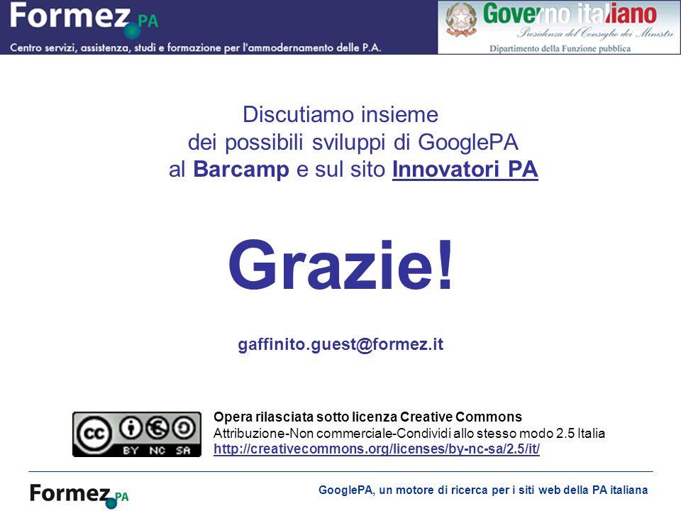 GooglePA, un motore di ricerca per i siti web della PA italiana Discutiamo insieme dei possibili sviluppi di GooglePA al Barcamp e sul sito Innovatori PAInnovatori PA Grazie.