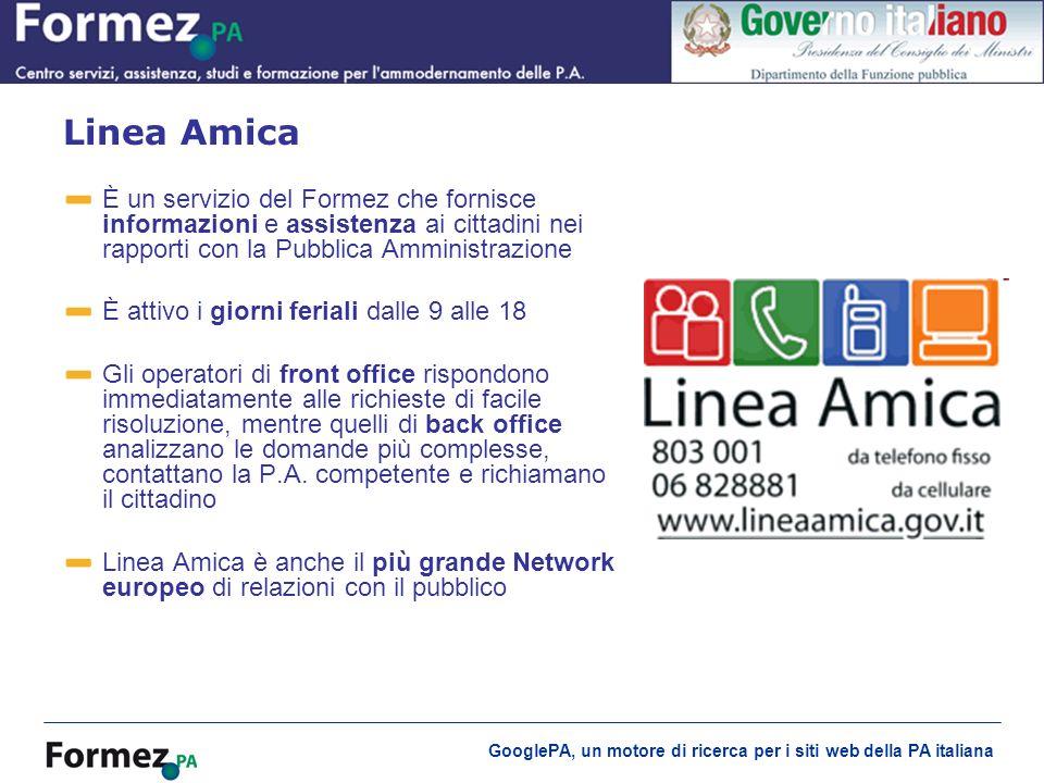 GooglePA, un motore di ricerca per i siti web della PA italiana È un servizio del Formez che fornisce informazioni e assistenza ai cittadini nei rappo