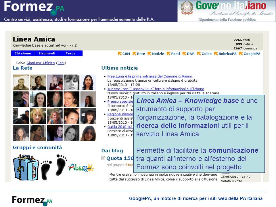 GooglePA, un motore di ricerca per i siti web della PA italiana Linea Amica: la Knowledge base Linea Amica – Knowledge base è uno strumento di support