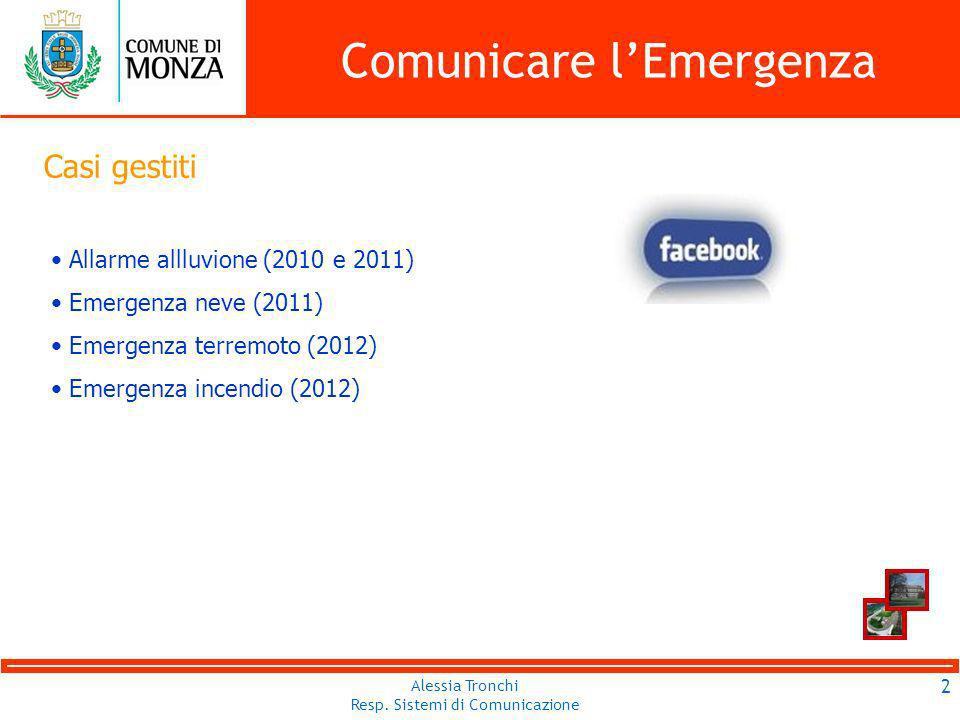 Alessia Tronchi Resp. Sistemi di Comunicazione Comunicare lEmergenza 13