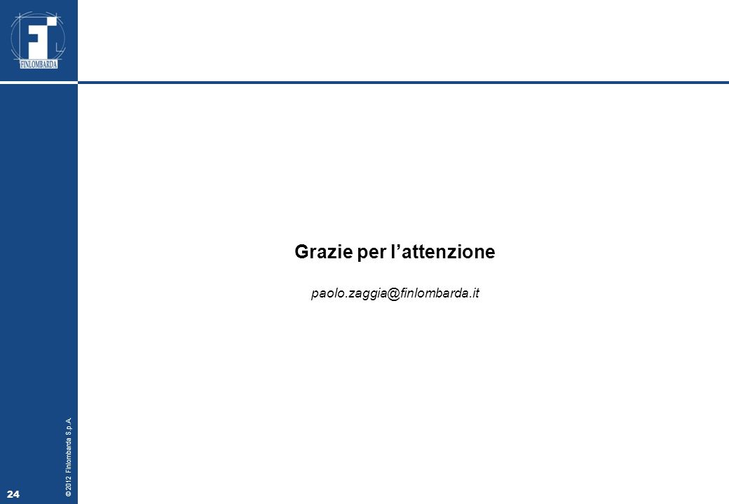 © 2012 Finlombarda S.p.A. 24 Grazie per lattenzione paolo.zaggia@finlombarda.it