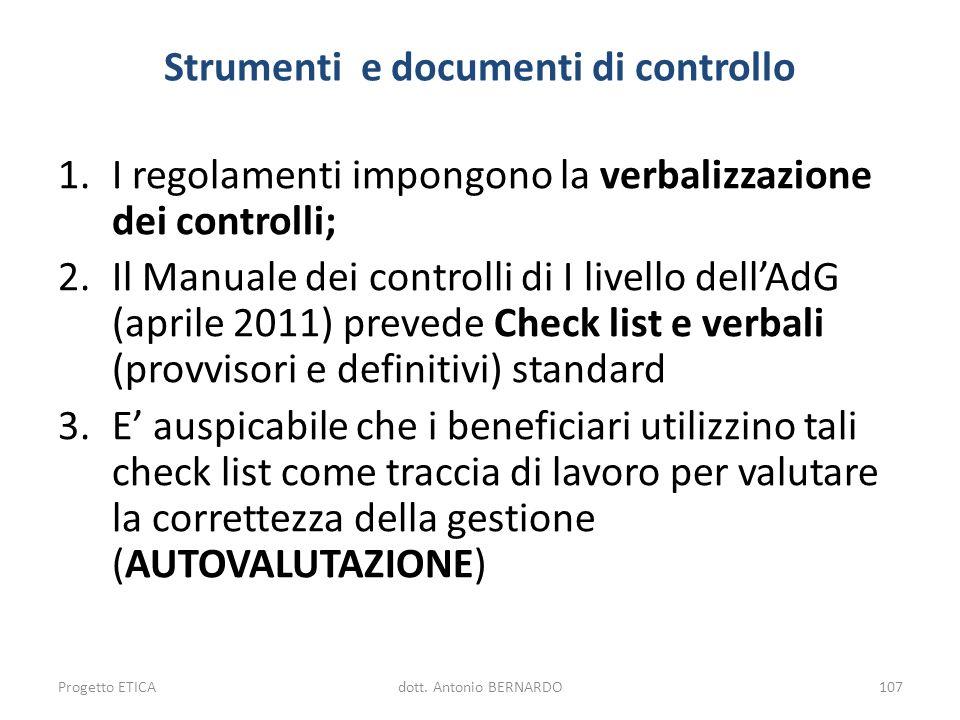 Strumenti e documenti di controllo 1.I regolamenti impongono la verbalizzazione dei controlli; 2.Il Manuale dei controlli di I livello dellAdG (aprile