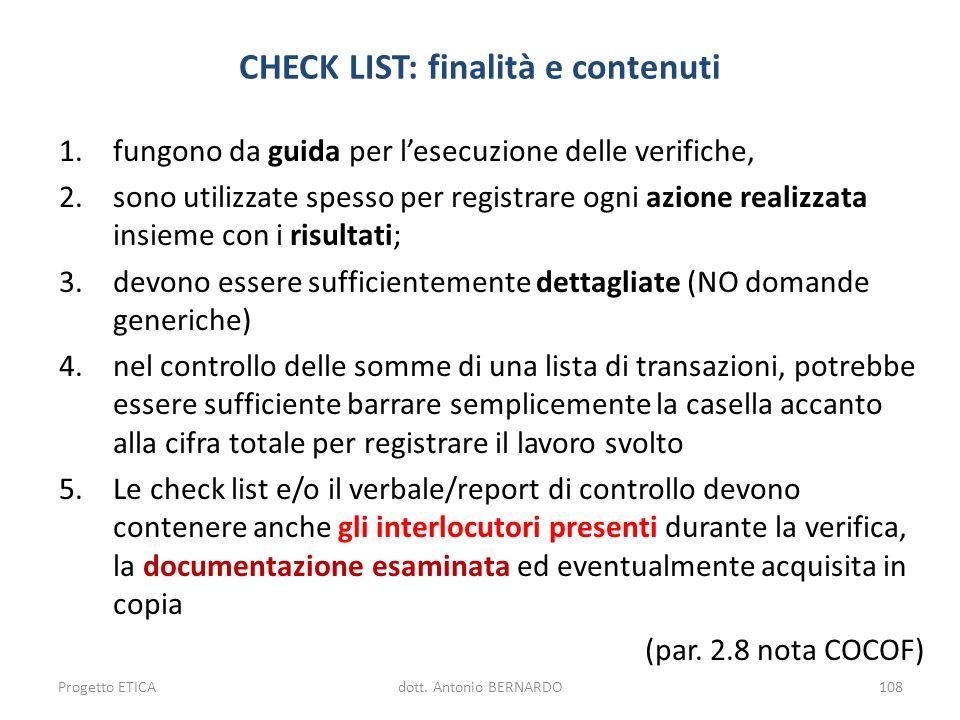 CHECK LIST: finalità e contenuti 1.fungono da guida per lesecuzione delle verifiche, 2.sono utilizzate spesso per registrare ogni azione realizzata in
