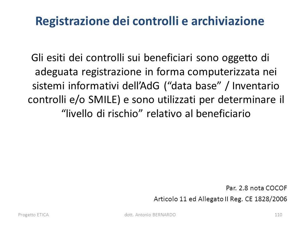 Registrazione dei controlli e archiviazione Gli esiti dei controlli sui beneficiari sono oggetto di adeguata registrazione in forma computerizzata nei