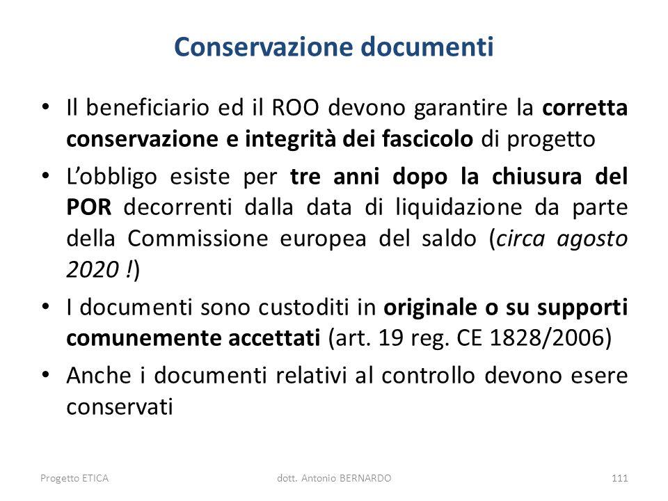 Conservazione documenti Il beneficiario ed il ROO devono garantire la corretta conservazione e integrità dei fascicolo di progetto Lobbligo esiste per