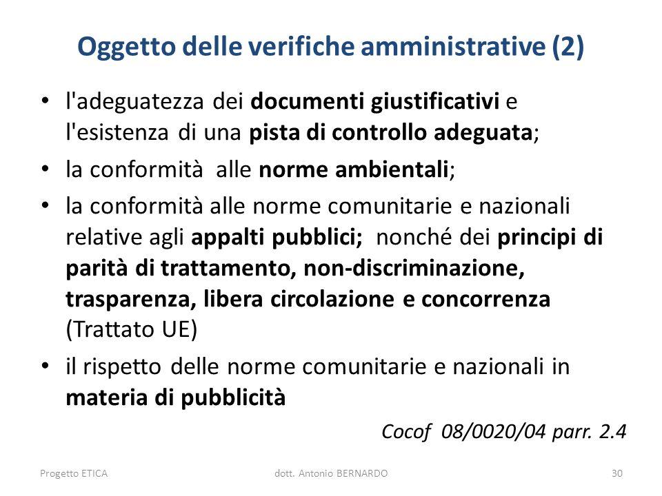 Oggetto delle verifiche amministrative (2) l'adeguatezza dei documenti giustificativi e l'esistenza di una pista di controllo adeguata; la conformità